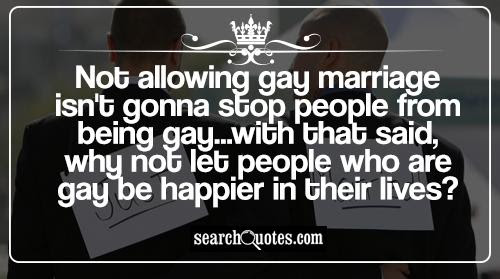 Gay Love Pro Gay Marriage Quotes Gay Love Quotes About Pro Gay