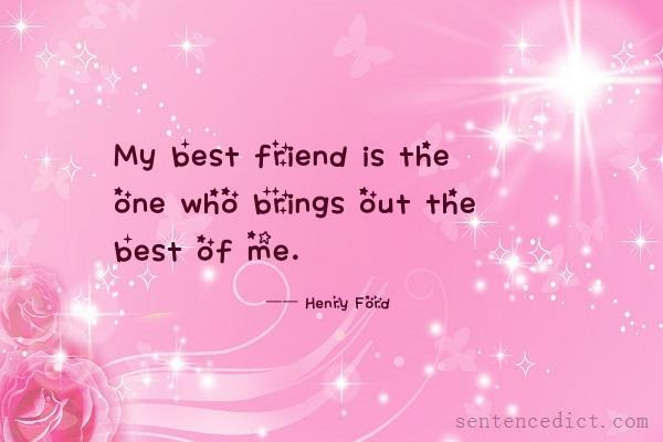Good Sentence Appreciation My Best Friend Is The One Who Brings