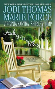 Ask Me Why - Jodi Thomas, Marie Force, Shirley Jump, Virginia Kantra