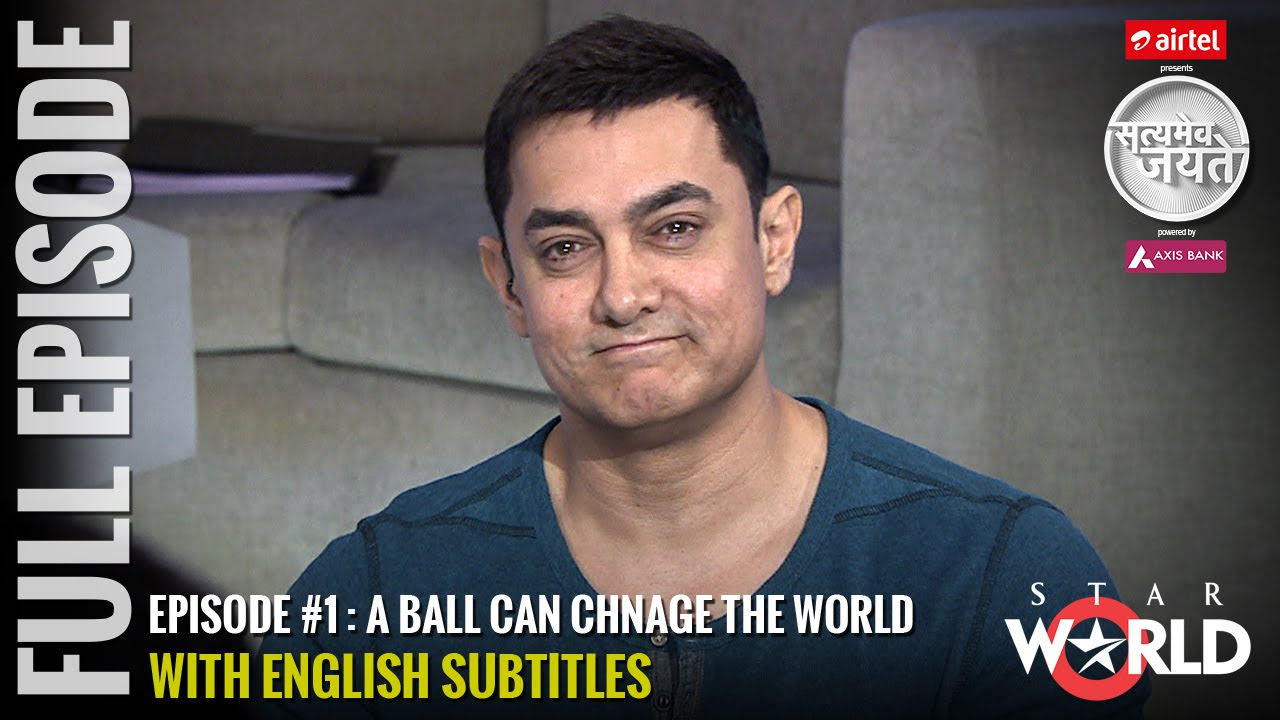 SATYAMEV JAYATE SEASON 3 | EPISODE 1 | A BALL CAN CHANGE THE WORLD