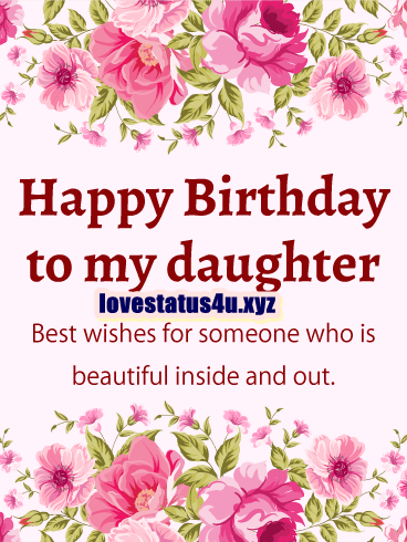 Birthday Wishes To My Daughter- WISHES