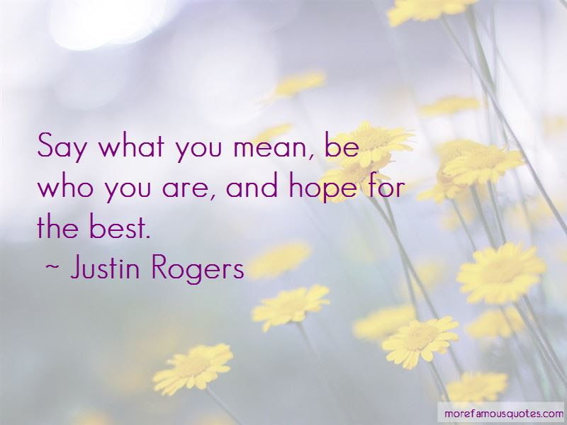 I Hope You Mean What You Say Quotes Top 11 Quotes About I Hope You
