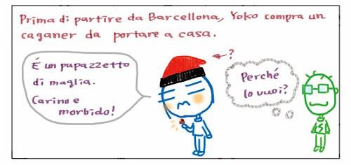 Prima di partire da Barcellona, Yoko compra un caganer da portare a casa. E' un pupazzetto di maglia. Carino e morbido! ? Perche' lo vuoi?