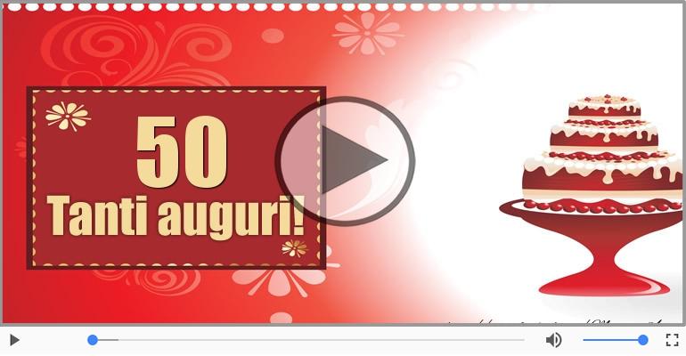 Auguri Buon Compleanno 50 Anni Video.Auguri 50 Anni Compleanno