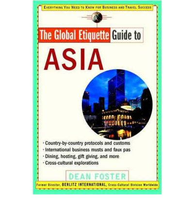 The Global Etiquette Guide to Asia : Dean Foster : 9780471369493