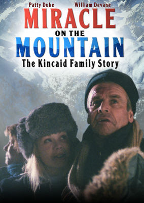 Miracle on the Mountain: The Kincaid...