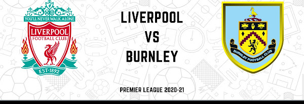 LIV vs BUR Dream11 Team Prediction Premier League 2020-21 Liverpool vs Burnley Playing XI, Football Fantasy Tips