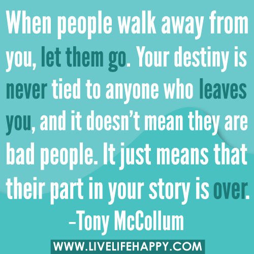 When People Walk Away From You Let Them Go Live Life Happy