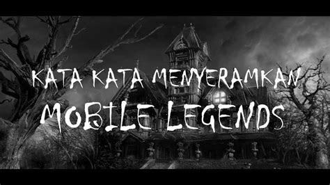 kata kata menyeramkan  hero mobile legends beserta
