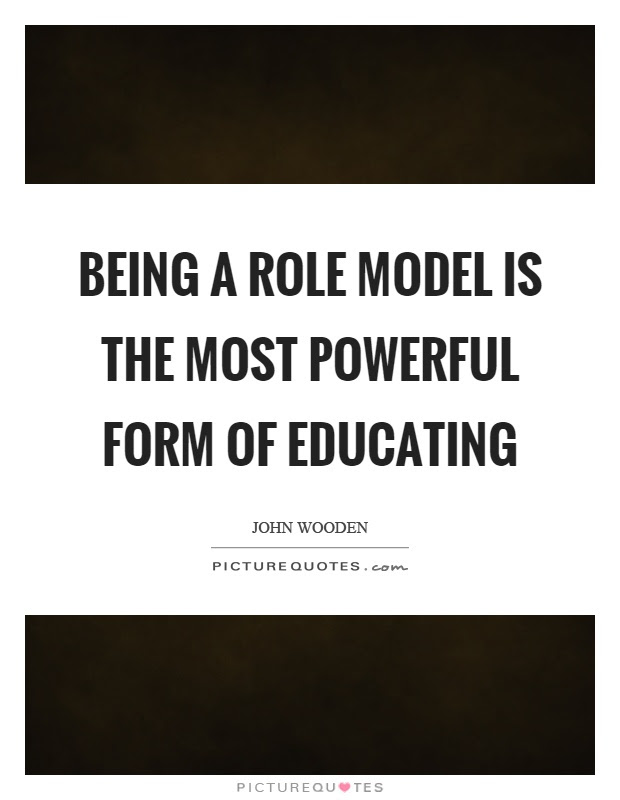 Quotes About Being Role Model 47 Quotes