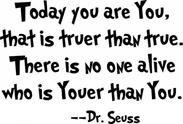Funny quotes dr seuss edition today you are you ...