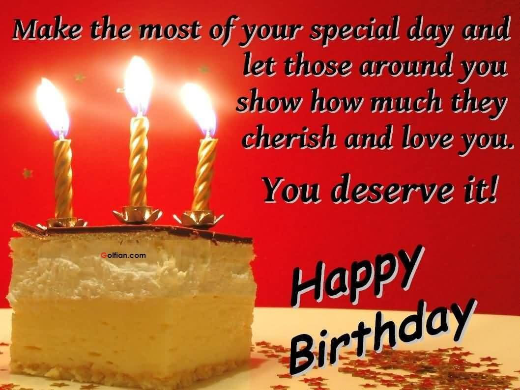 You Deserve It Happy Birthday Pictures Photos And Images For