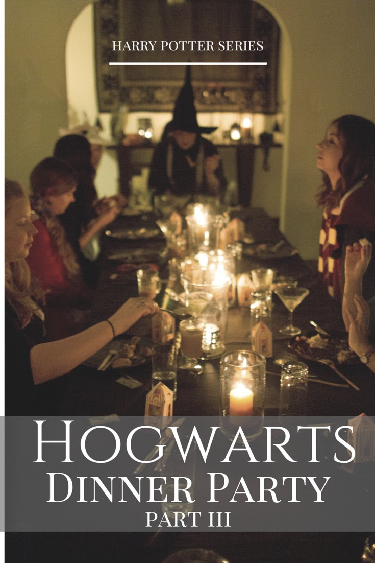 A Harry Potter Hogwarts Dinner Party | Part III