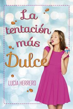 Resultado de imagen para LA TENTACION MAS DULCE de Lucia Herrero