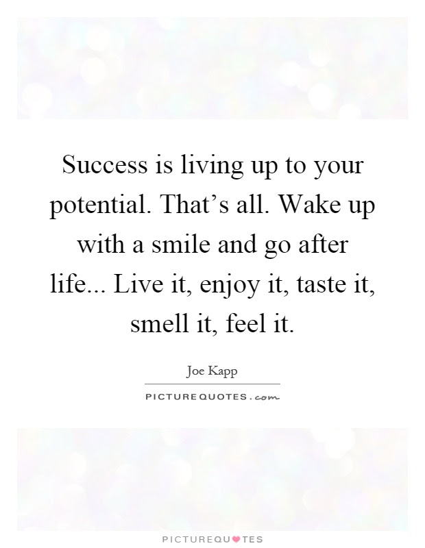 Success Is Living Up To Your Potential Thats All Wake Up With