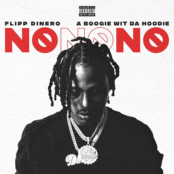 Flipp Dinero - No No No (feat. A Boogie wit da Hoodie) (Clean / Explicit) - Single [iTunes Plus AAC M4A]