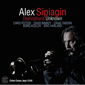 Alex Sipiagin- Destinations Unknown cover