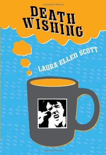 Death Wishing by Laura Ellen Scott
