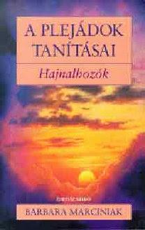 Barbara Marciniak: A plejádok tanításai-Hajnalhozók