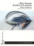 Brève histoire de pêche à la mouche par Paulus Hochgatterer