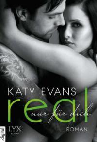 Real - Nur für dich - Katy Evans