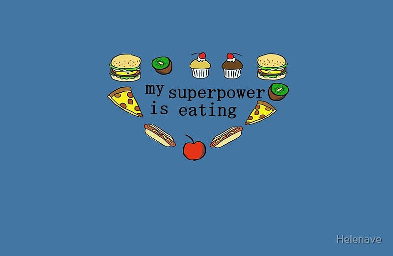 Image result for my super power is eating