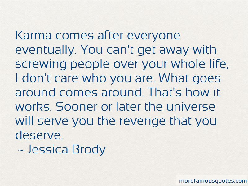 Quotes About What Goes Around Comes Around Karma Top 9 What Goes