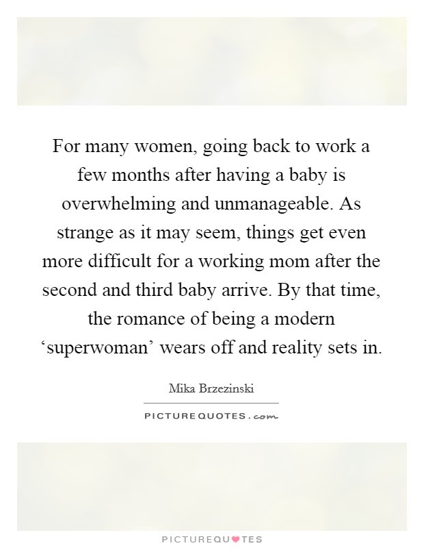 For Many Women Going Back To Work A Few Months After Having A