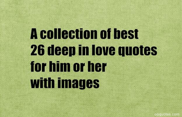 A List Of Sweet 26 Deep In Love Quotes For Him Or Her With Images Quotes