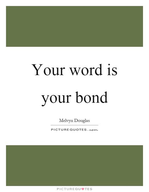My Word Is Bond Quotes