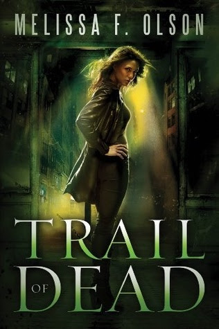 Trail of the Dead by Melissa F. Olson