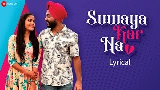 Suwaya Kar Na Lyrics in Hindi by Harleen Singh
