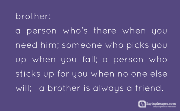 Quotes About Favorite Brother 46 Quotes