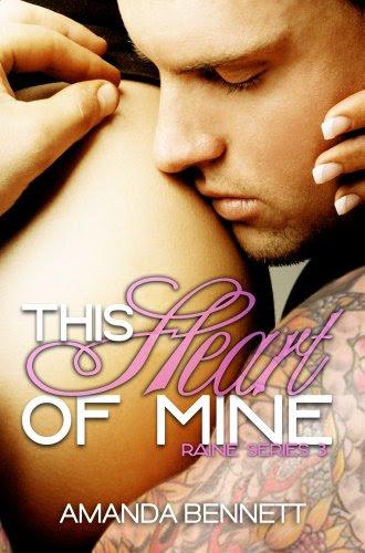 The Heart of Mine (Raine Series #3) by Amanda Bennett