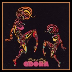 MUSIC: Burna Boy – Gbona