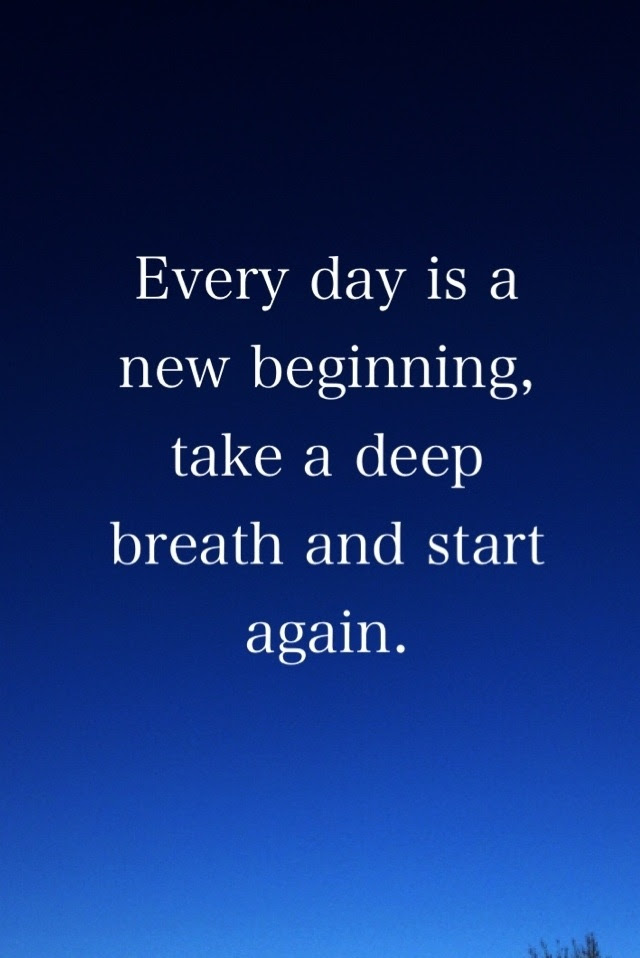 100 Really Powerful Everyday Is A New Beginning Quotes