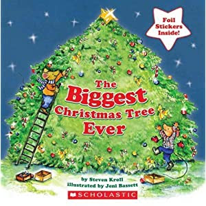 The Biggest Christmas Tree Ever [ THE BIGGEST CHRISTMAS TREE EVER BY Kroll, Steven ( Author ) Sep-01-2009