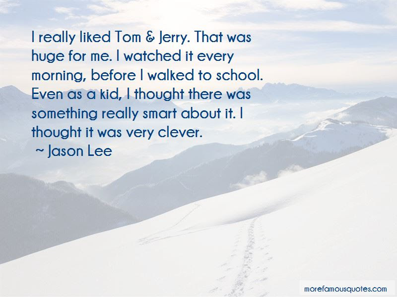 Quotes About Tom Jerry Top 15 Tom Jerry Quotes From Famous Authors
