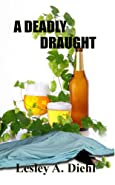A Deadly Draught by Lesley A. Diehl