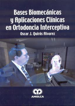 BASES BIOMECANICAS Y APLICACIONES CLINICAS EN ORTODONCIA INTERCEPTIVA - Quiros