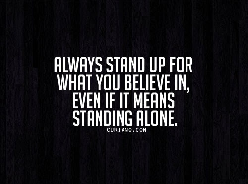 Stand Up For What You Believe Quotes