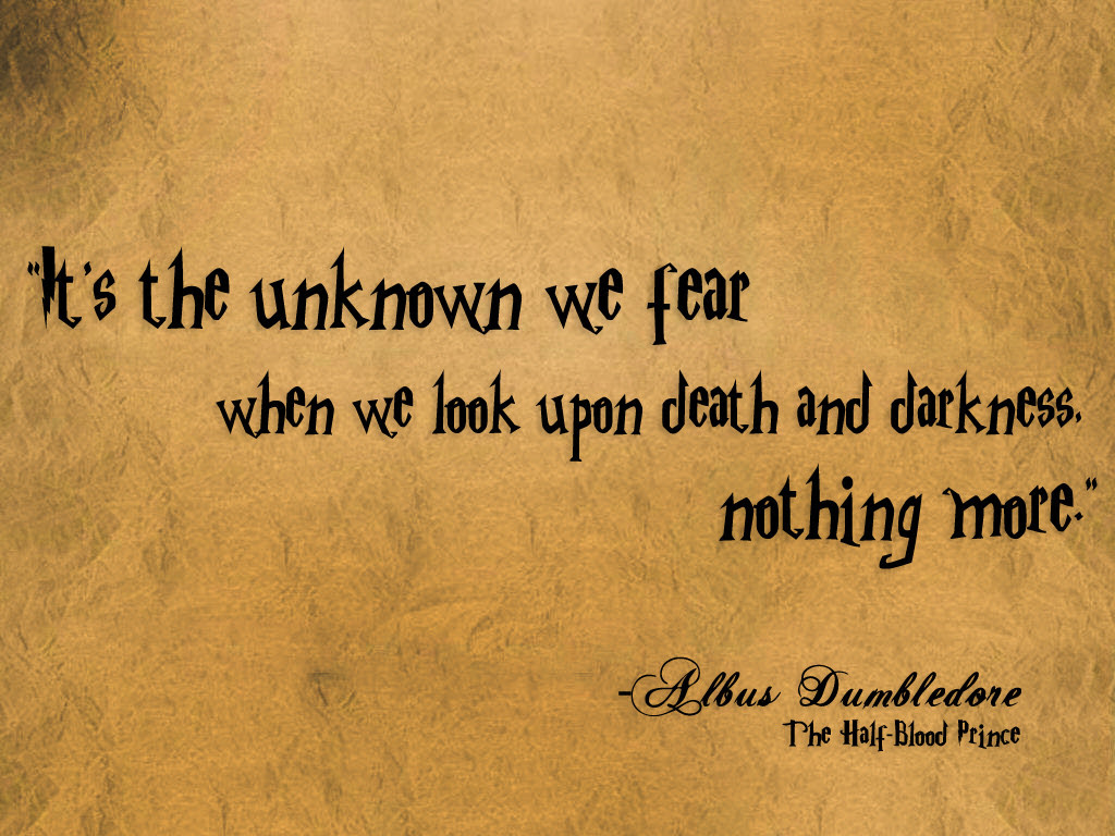 Its The Unknown We Fear Albus Dumbledore 1024x768 Oc Quotesporn