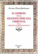 El espíritu de la filosofía peruana virreinal. Tomo I: Periodo humanista-teológico (1550-1650)