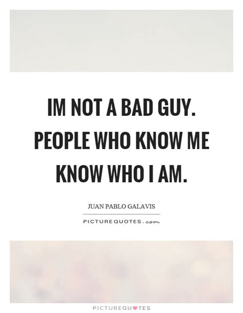 Am Bad Person Quotes