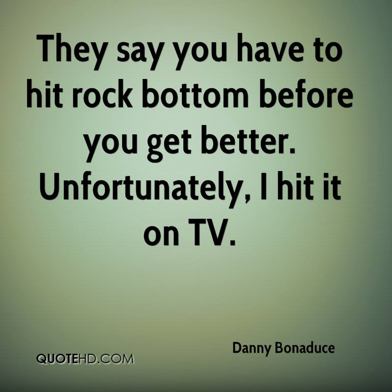 Rock Bottom Quotes Page 1 Quotehd