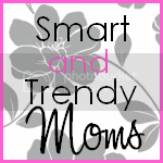 Smart and Trendy Moms