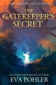 The Gatekeeper's Secret: Gatekeeper's Saga, Book Five