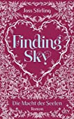 Finding Sky Die Macht der Seelen 1: Roman