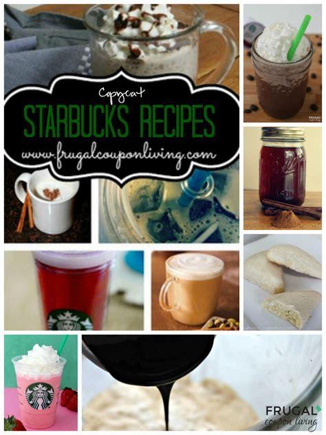 ten copy cat starbucks recipes recipe starbucks