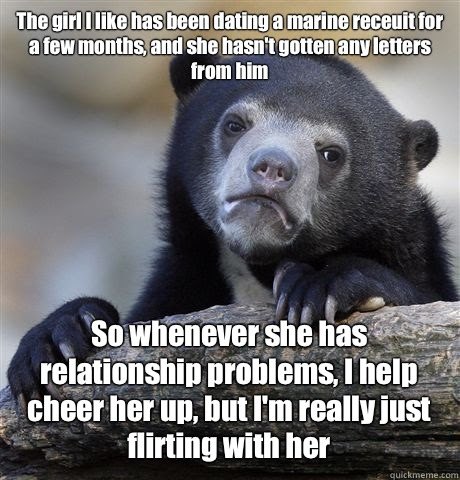 The Girl I Like Has Been Dating A Marine Receuit For A Few Months
